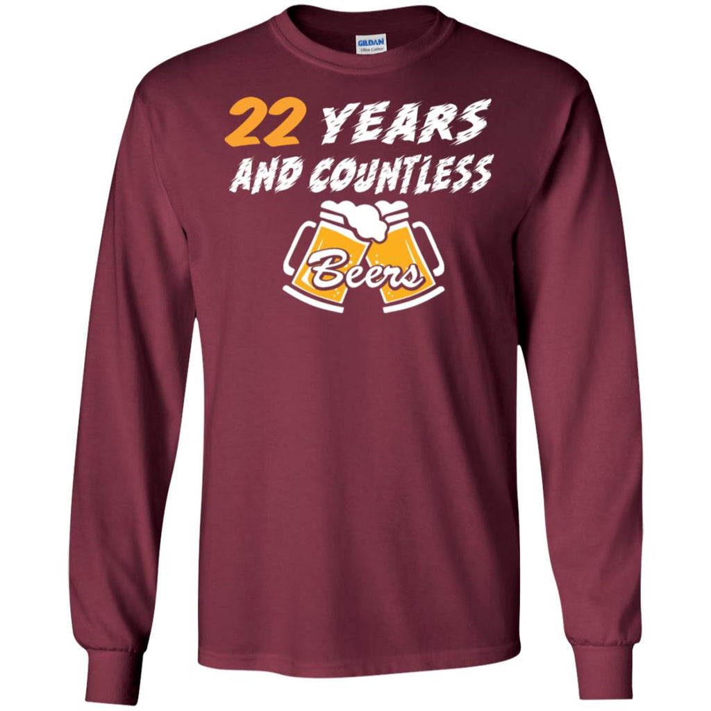356167cae Funny 22nd Birthday Year And Countless Beers Long Sleeve T-Shirt Long  Sleeve T-