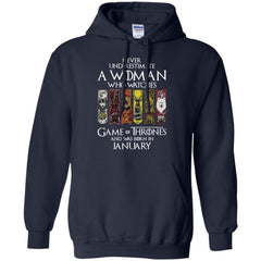 A Woman Who Watches Game Of Thrones And Was Born In January Shirt - teesdiys Gildan Pullover Hoodie 8 oz. - teesdiys