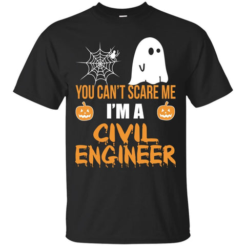 You Can't Scare Me I'm A Civil Engineer Halloween Shirt T shirt - teesdiys Black / Small G200 Gildan Ultra Cotton T-Shirt - teesdiys