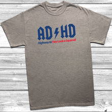 AD HD Highway To Hey Look A Squirrel! T-Shirt - DizzyKitten