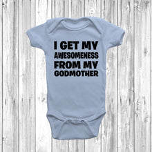 I Get My Awesomeness From My Godmother Baby Grow