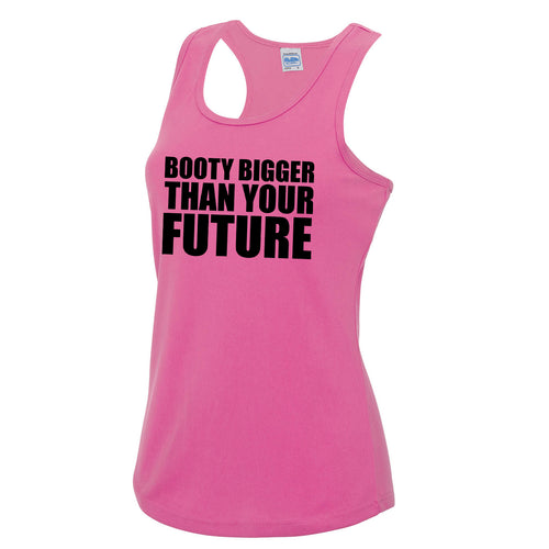Booty Bigger Than Your Future Girlie Cool Vest - DizzyKitten