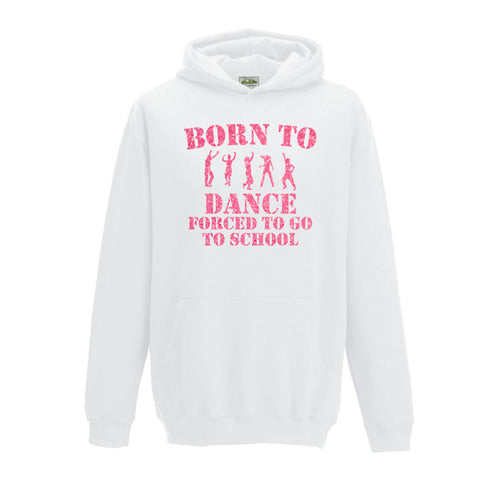 Born To Dance Forced To Go To School Hoodie
