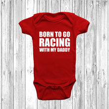 Born To Go Racing With My Daddy Baby Grow - DizzyKitten