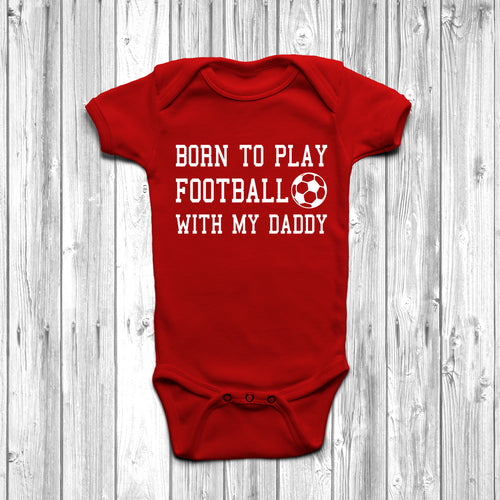 Born To Play Football With My Daddy Baby Grow