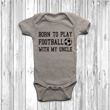 Born To Play Football With My Uncle Baby Grow