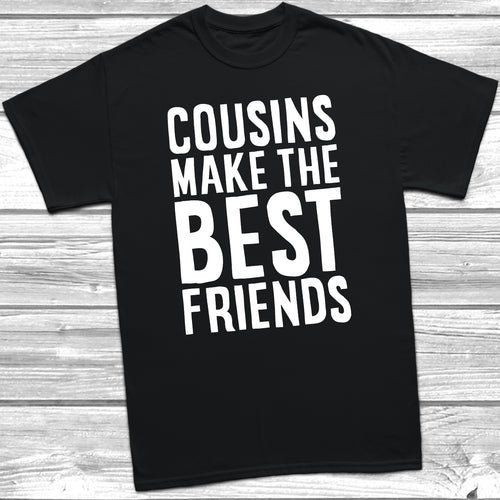 Cousins Make The Best Friends V2 T-Shirt