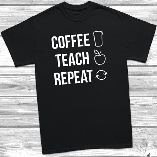Coffee Teach Repeat T-Shirt - DizzyKitten