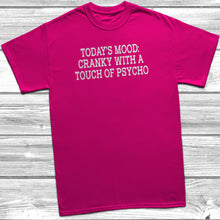 Cranky With A Touch Of Psycho T-Shirt - DizzyKitten