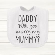 Daddy Will You Marry My Mummy? Baby Bib - DizzyKitten