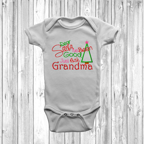 Dear Santa I've Been Good Just Ask Grandma Baby Grow - DizzyKitten