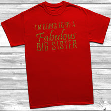 I'm Going To Be A Fabulous Big Sister T-Shirt