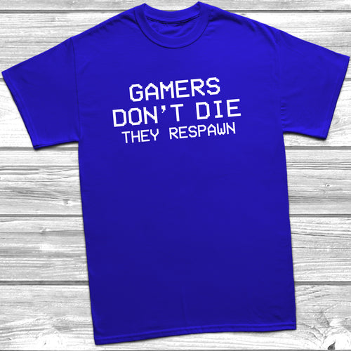 Gamers Don't Die They Respawn T-Shirt - DizzyKitten