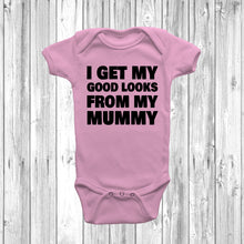 I Get My Good Looks From My Mummy Baby Grow