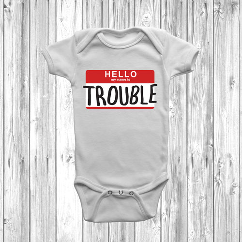 Hello My Name Is Trouble Baby Grow