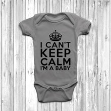 'I Can't Keep Calm I'm A Baby' Newborn Baby Grow Grey