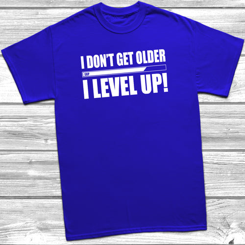 I Don't Get Older I Level Up T-Shirt - DizzyKitten