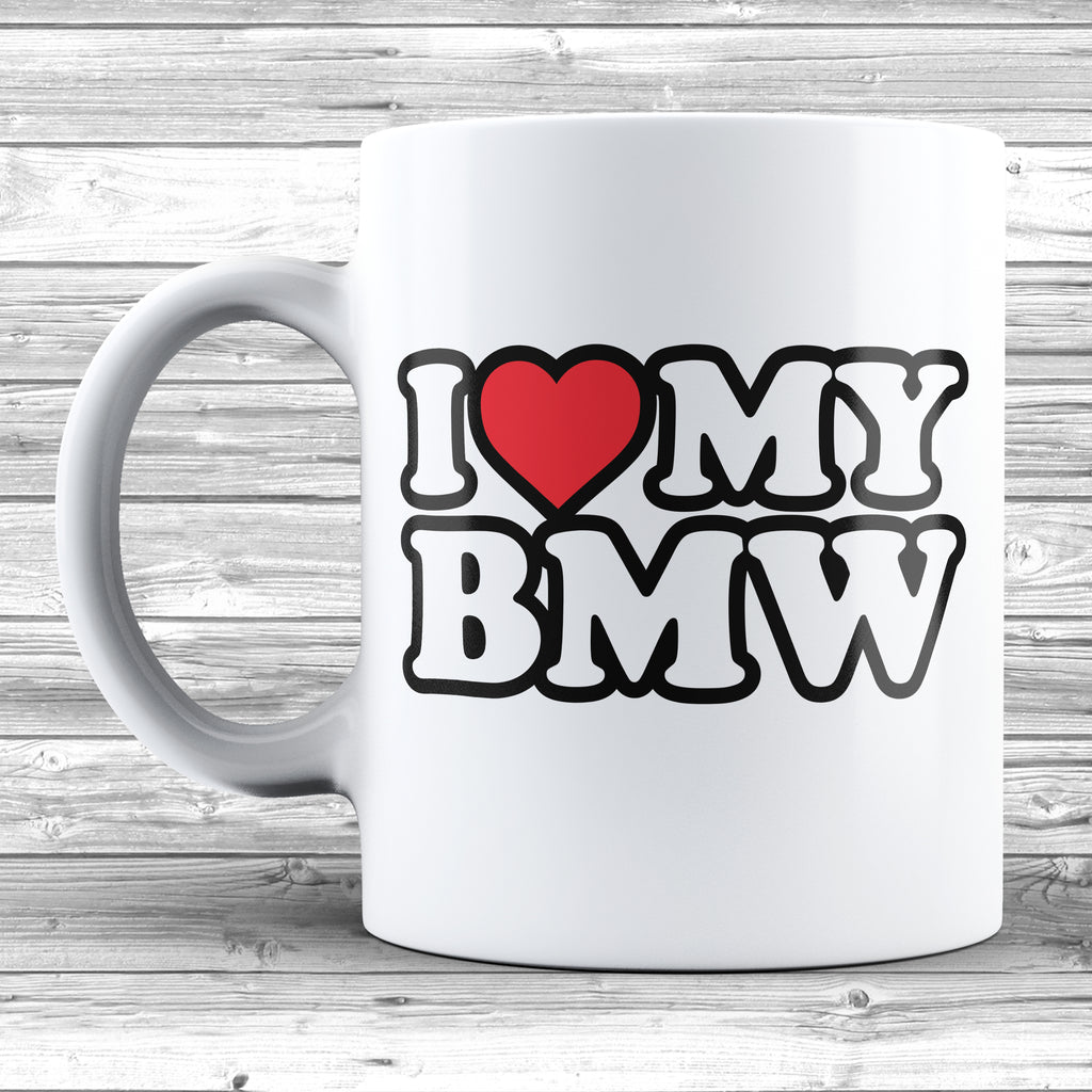 I Love My BMW Mug - DizzyKitten