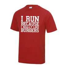 I Run Because I Really Like Burgers T Shirt - DizzyKitten