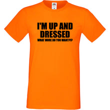 I'm Up And Dressed T-Shirt - DizzyKitten