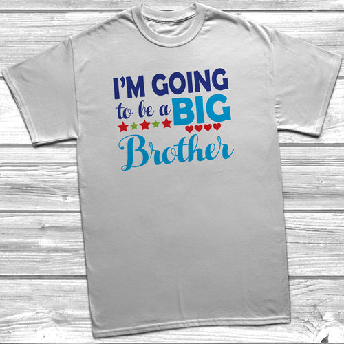 I'm Going To Be A Big Brother T-Shirt - DizzyKitten