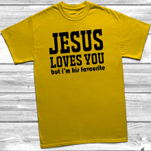 Jesus Loves You But I'm His Favourite T-Shirt