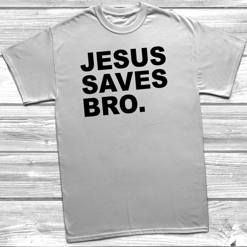 Jesus Saves Bro T-Shirt