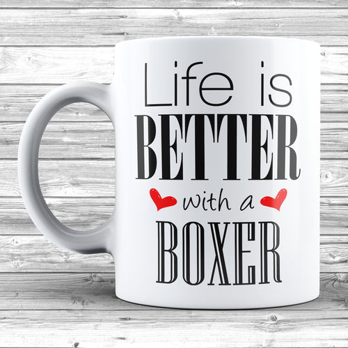 Life Is Better With A Boxer Mug - DizzyKitten