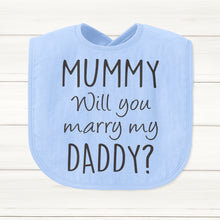 Mummy Will You Marry My Daddy? Baby Bib - DizzyKitten