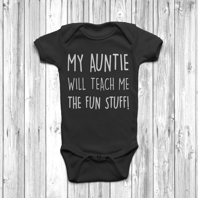 My Auntie Will Teach Me The Fun Stuff Baby Grow Body Suit Cool Auntie Black