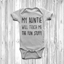 My Auntie Will Teach Me The Fun Stuff Baby Grow Body Suit Cool Auntie White