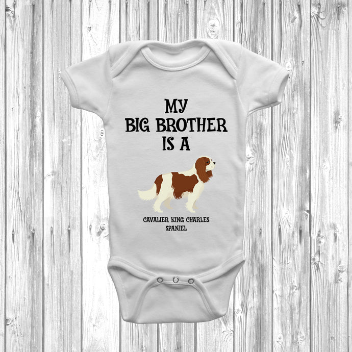 My Big Brother Is A Cavalier King Charles Spaniel Baby Grow