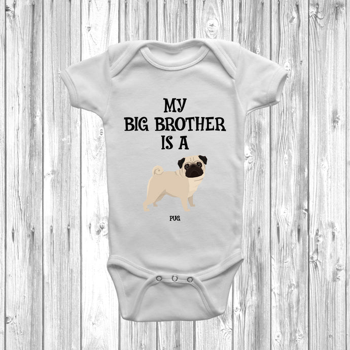 My Big Brother Is A Pug Baby Grow