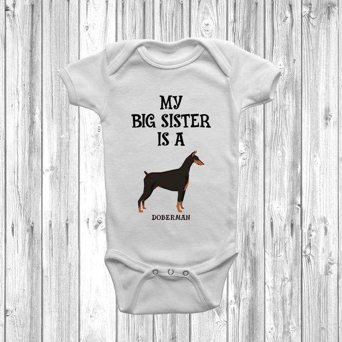 My Big Sister Is A Doberman Baby Grow