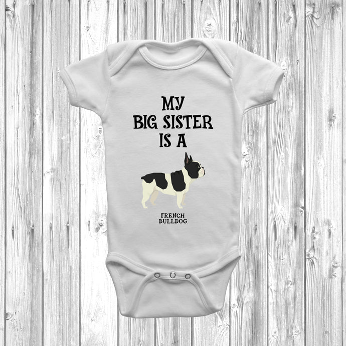 My Big Sister Is A French Bulldog Baby Grow