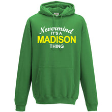 Nevermind It's A Madison Thing Hoodie - DizzyKitten