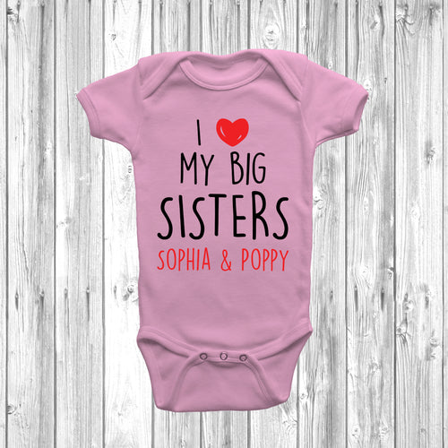 Personalised I Love My Big Sisters Baby Grow