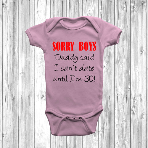 Sorry Boys My Daddy Said I Can't Date Baby Grow
