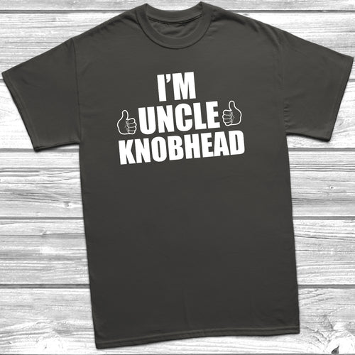 I'm Uncle Knobhead T-Shirt