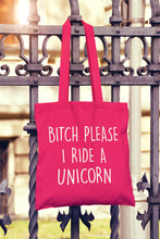 Bitch Please I Ride A Unicorn Tote Bag - DizzyKitten
