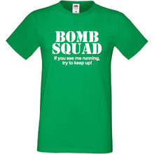 Bomb Squad If You See Me Running Try Keep Up T-Shirt - DizzyKitten