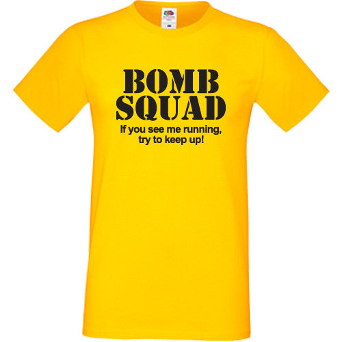 8c3fb0798 ... Bomb Squad If You See Me Running Try Keep Up T-Shirt - DizzyKitten ...