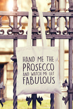 Hand Me The Prosecco And Watch Me Get Fabulous Tote Bag - DizzyKitten