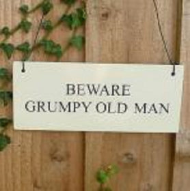 Beware Grumpy Old Man House Or Garden Sign