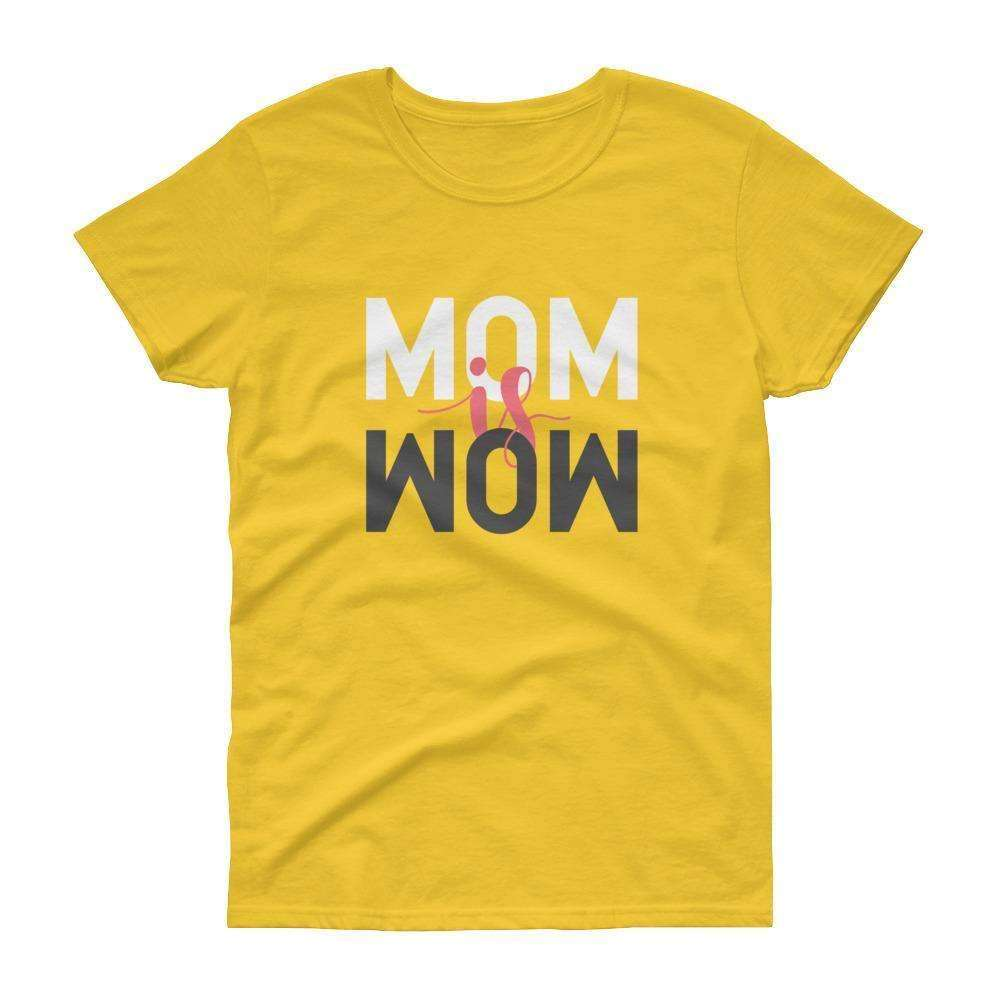 Mom is Wow short sleeve t-shirt - OnlineGearz