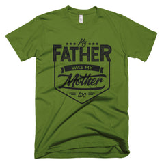 Father was my Mother T-Shirt