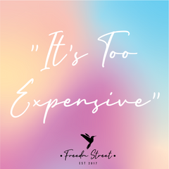 It's too Expensive | Small Business | Freedm Street | Ethical