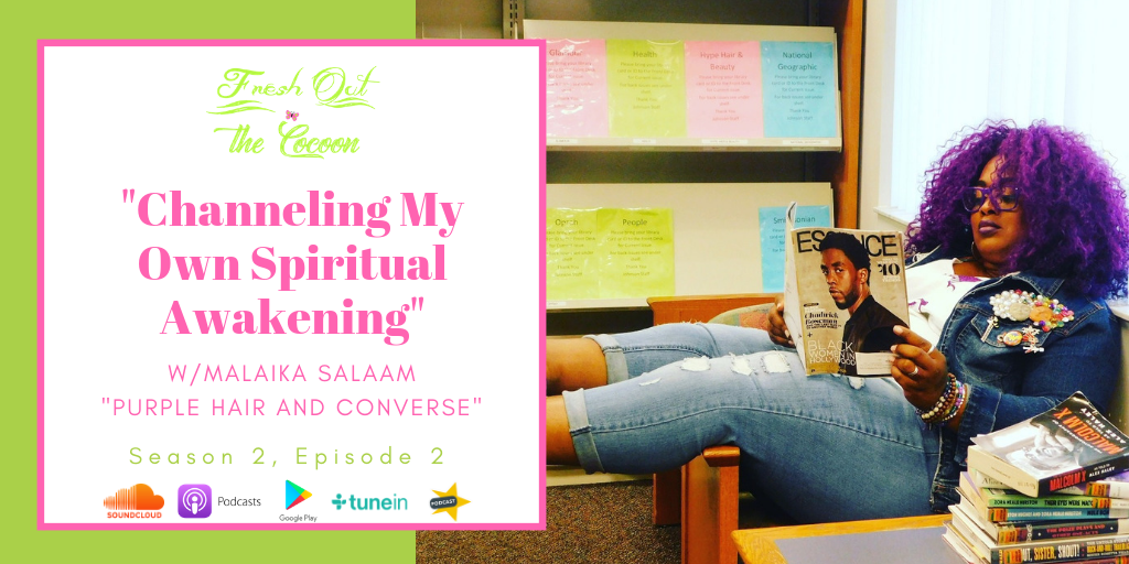 Season 2, Ep. 2 - Channeling My Own Spiritual Awakening with Malaika Salaam