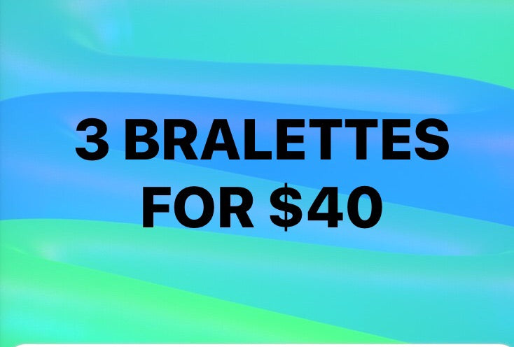 3 Bralettes for $40