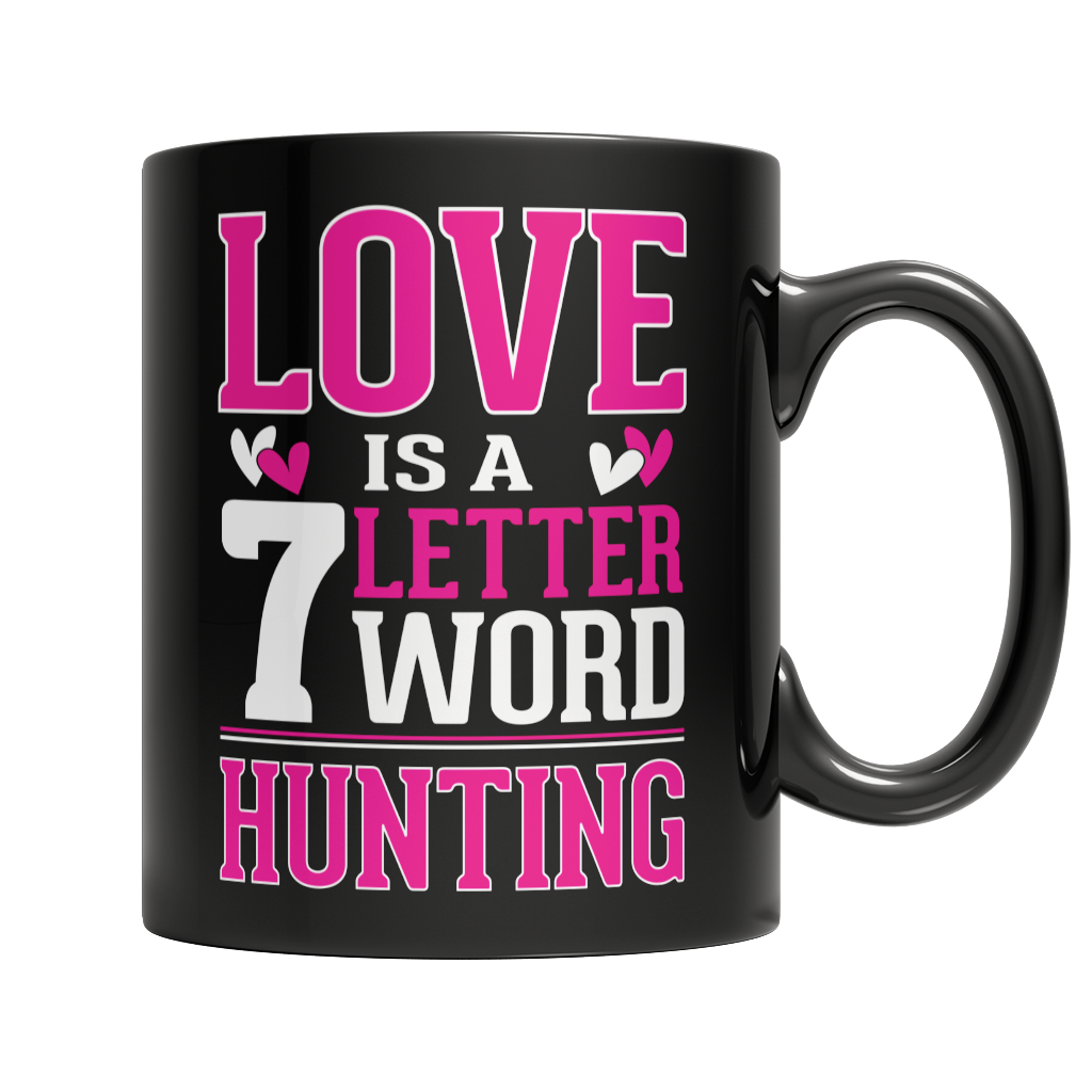 Love is a 7 letter word Hunting
